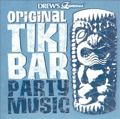 Drew's Famous Original Tiki Bar Party Music