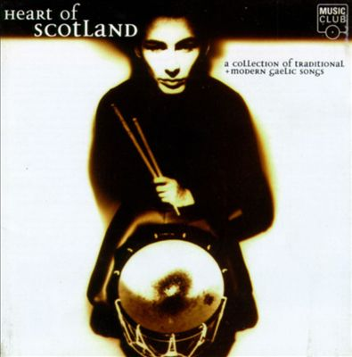 Heart of Scotland: Collection of Gaelic Songs