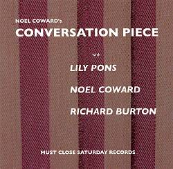 Conversation Piece [Must Close Saturday]