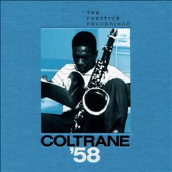 Coltrane '58: The Prestige Recordings