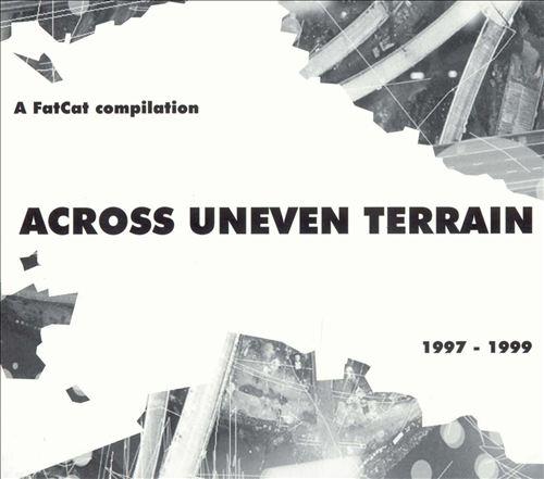 Across Uneven Terrain: A Fat Cat Compilation, 1997-1999