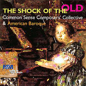The Shock of the Old: Common Sense Composers' Collective & American Baroque