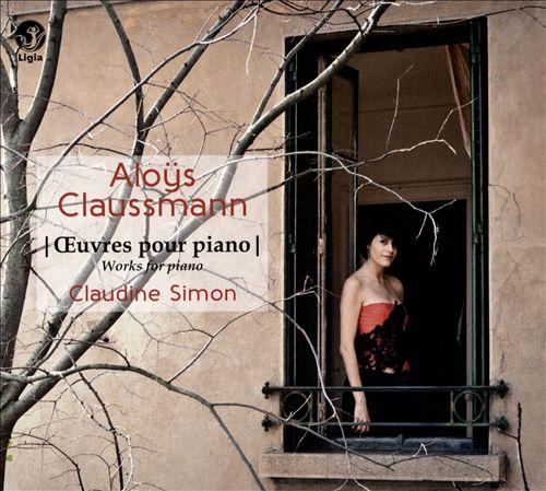 Aloÿs Claussmann: Œuvres pour piano