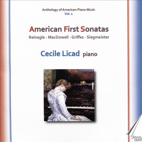 Anthology of American Piano Music, Vol. 1: American First Sonatas - Reinagle, MacDowell, Griffes, Siegmeister