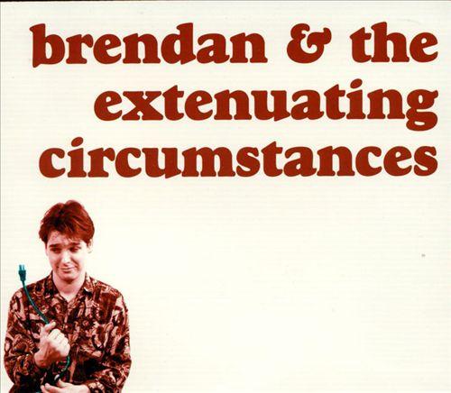 Brendan & the Extenuating Circumstances