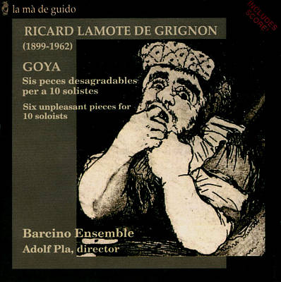 Richard Lamote de Grignon: Goya, six unpleasant pieces for 10 soloists