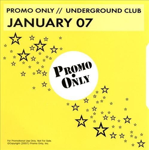 Promo Only: Underground Club (January 2007)