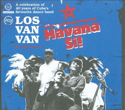 Havana Si!: The Very Best of Los Van Van