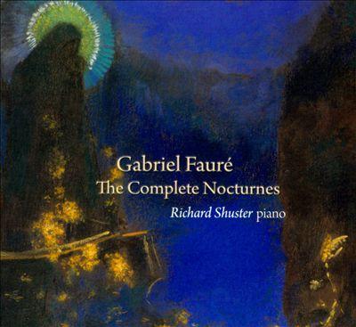 Gabriel Fauré: The Complete Nocturnes