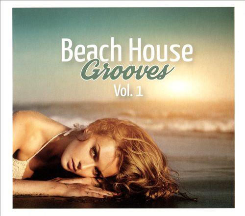 Beach House Grooves, Vol. 1