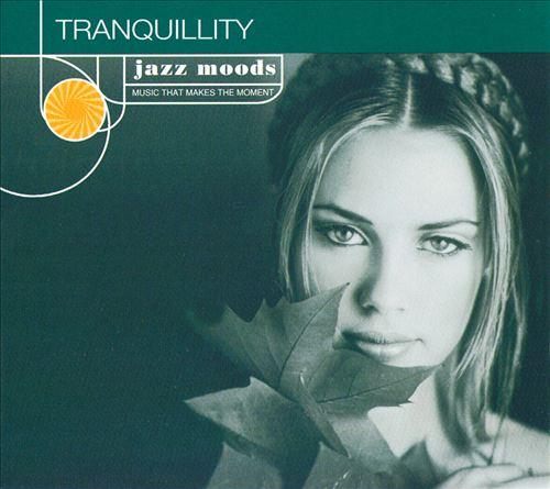 Jazz Moods: Tranquility
