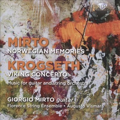 Giorgio Mirto; Norwegian Memories; Gisle Krogseth: Viking Concerto