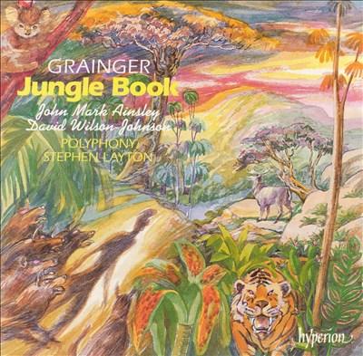 Percy Grainger: Jungle Book