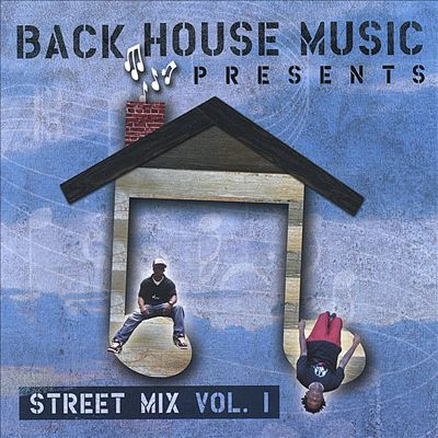 Back House Music Presents Street Mix, Vol. 1