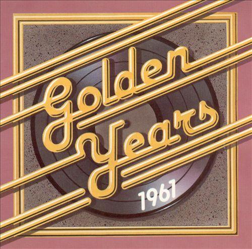 Golden Years: 1961