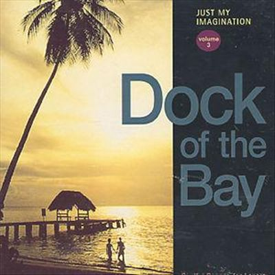 Just My Imagination, Vol. 3: Dock of the Bay