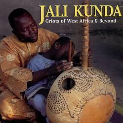 Jali Kunda: Griots of West Africa & Beyond