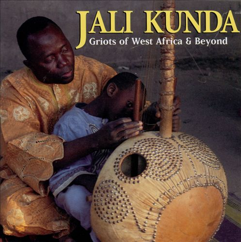 Jali Kunda: Griots of West Africa & Beyond