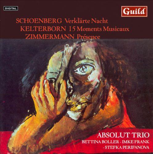 Schoenberg: Verklärte Nacht; Kelterborn: 15 Moments Musicaux; Zimmermann: Présence