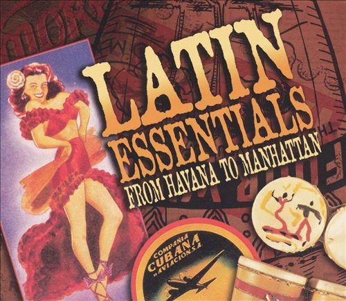 Latin Essentials: From Havana to Manhattan