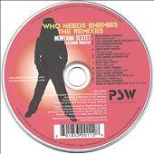 Who Needs Enemies - The Remixes