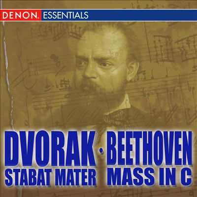 Dvorák: Stabat Mater; Beethoven: Mass in D