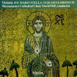 Victoria: Ave Maris Stella; O Quam Gloriosum