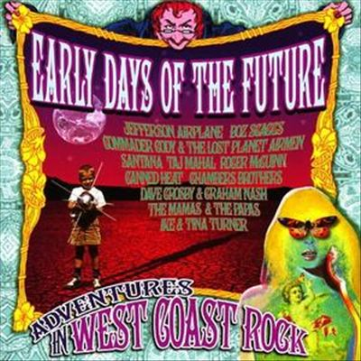 Early Days of the Future: Adventures in West Coast Rock
