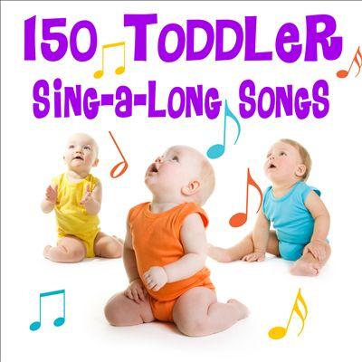 150 Toddler Sing-A-Long Songs
