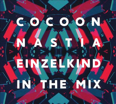 Cocoon Ibiza Mixed by Nastia & Einzelkind