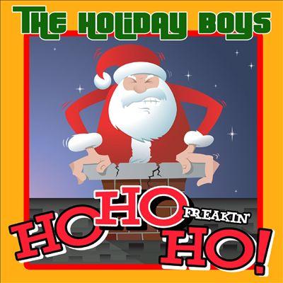 Ho Ho Freakin' Ho!