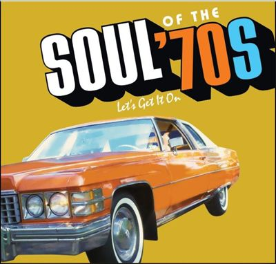 Soul of the 70s: Let's Get It On