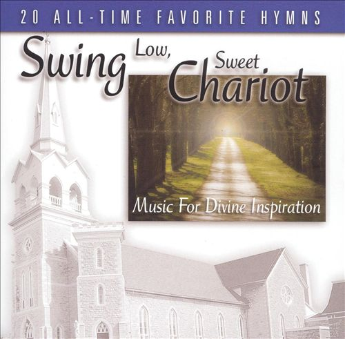 Swing Low, Sweet Chariot: Music for Divine Inspiration