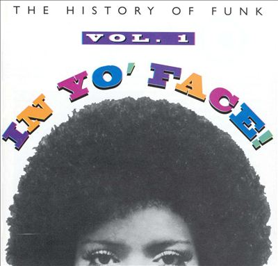 In Yo' Face!: The History of Funk, Vol. 1