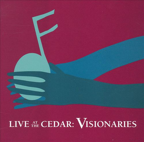 Live at the Cedar: Visionaries