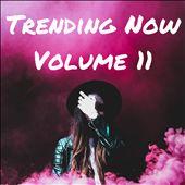 Trending Now, Vol. 11