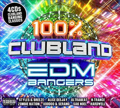 100% Clubland: EDM Bangers