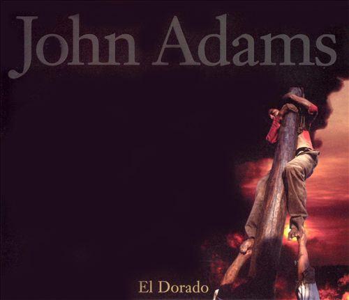John Adams: El Dorado