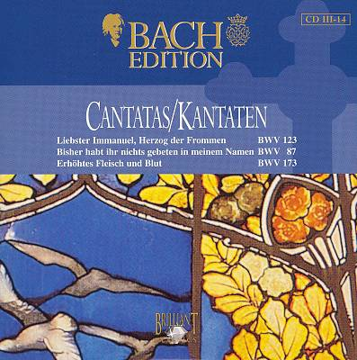 Bach Edition: Cantatas, BWV 123, 87, 173