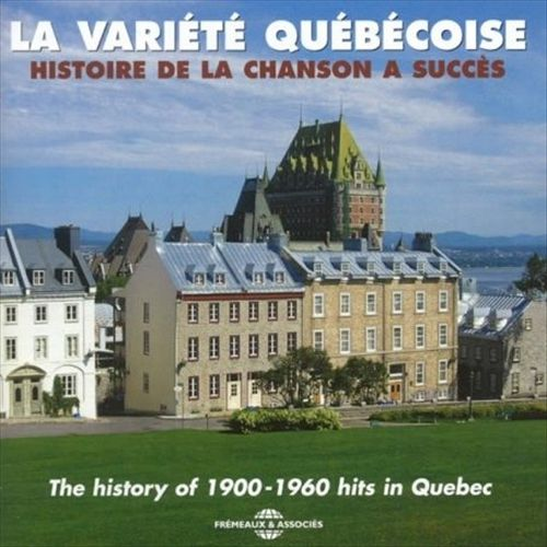 The History of 1900-1960 Hits in Quebec