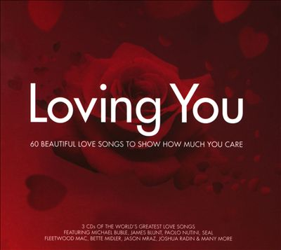 Loving You: 60 Beautiful Love Songs to Show How Much You Care