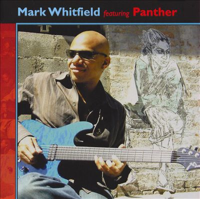 Mark Whitfield Featuring Panther
