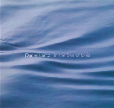 Daniel Lentz: In the Sea of Ionia