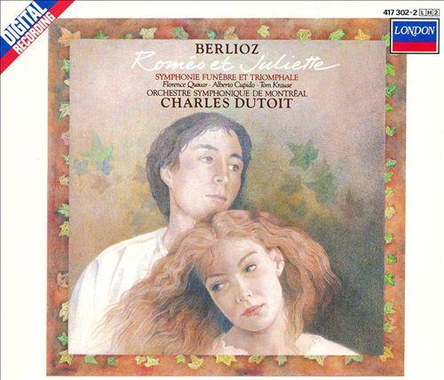 Berlioz: Roméo et Juliette; Symphonie funèbre et triomphale