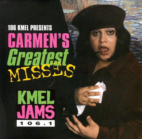 Carmen's Greatest Misses