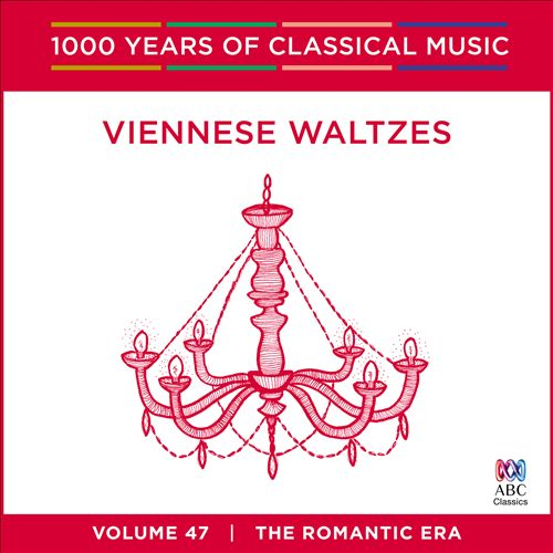 1000 Years of Classical Music, Vol. 47: The Romantic Era - Viennese Waltzes