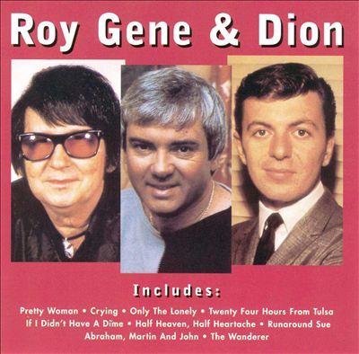 Roy, Gene & Dion