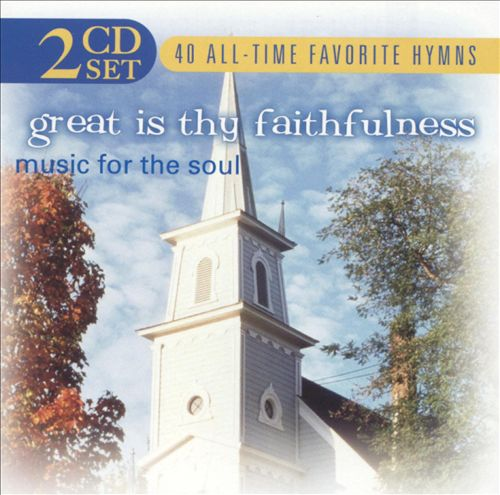 Great Is Thy Faithfulness: Music for the Soul [Delta]