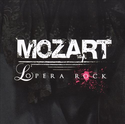 Mozart: L'Opera Rock [Original Cast Recording]