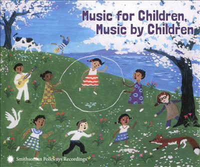 Music for Children Music by Children
